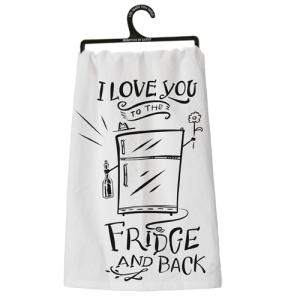 I Love You To The Fridge & Back Dish Towel