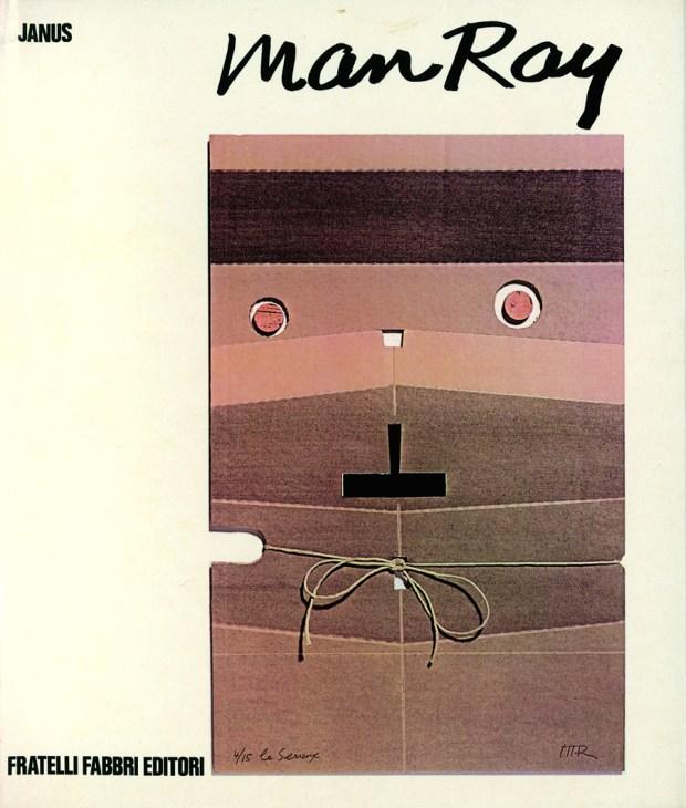 Janus MAN RAY. Collana Le Grandi Monografie Fabbri Editori, Milano,1973.