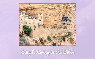 Study on Bible characters who practiced simple living illustrated by picture from Israel of building on side of mountain