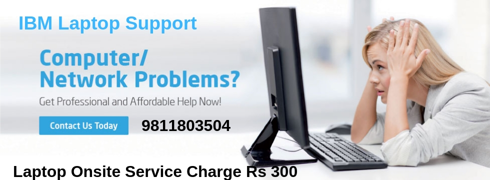 IBM laptop Repair Service in Delhi, Noida, Gurgaon, Ghaziabad & Delhi NCR