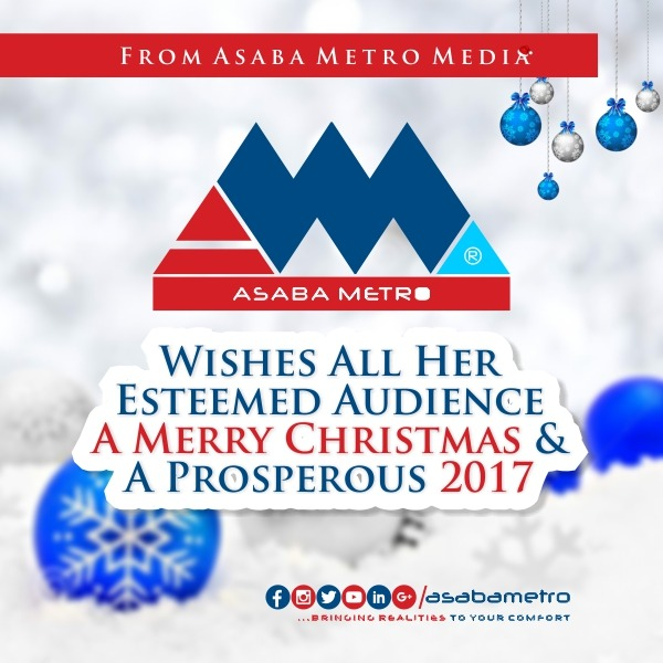 Merry Christmas and Prosperous 2017 from Asaba Metro Media