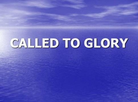Called to Glory