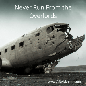 Never Run from the Overlords - crashed plane