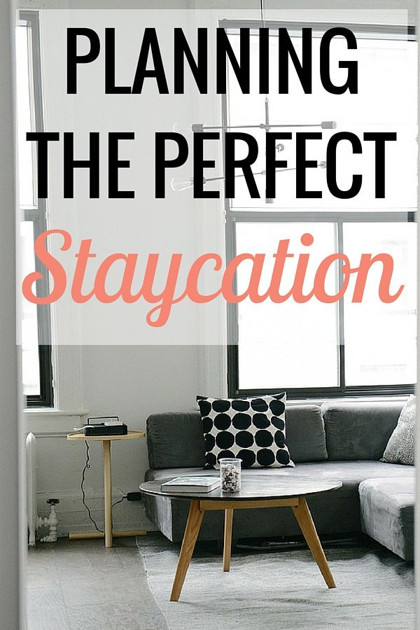 Planning-the-Perfect-Staycation