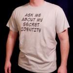 Ask Me About My Secret Identity Superhero Shirt