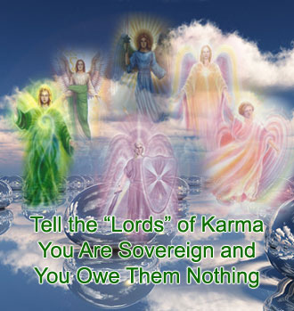 "wannabe lords Tell the ""Lords"" of Karma That You Are Sovereign – No Longer a Lightworker Part 2"