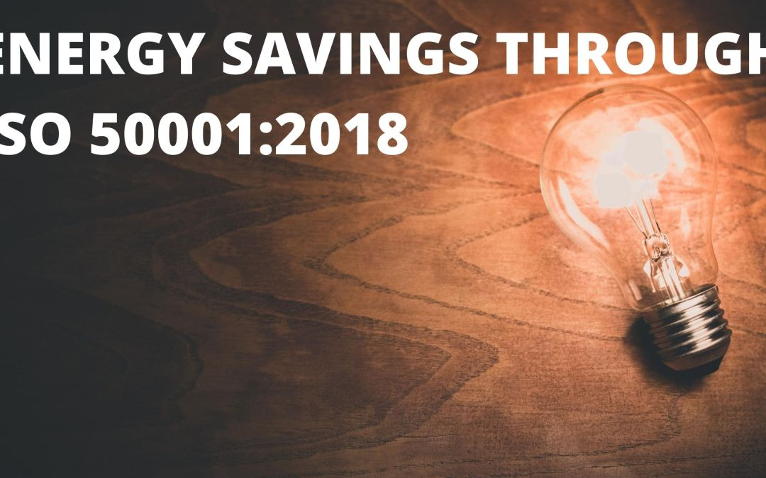 Energy savings through ISO 50001:2018