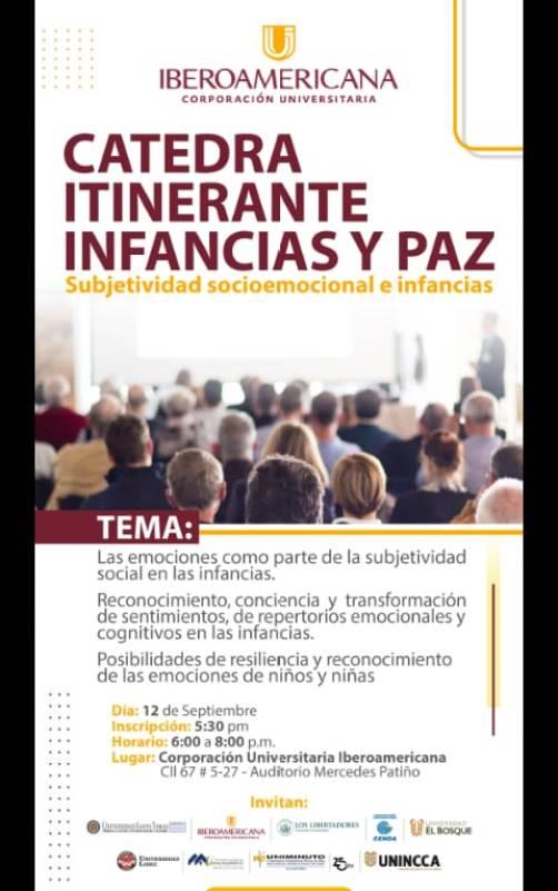 Las emociones como parte de la subjetividad social en las infancias. Catedra Itinerante Infancias y Paz. En la Corporación Universitaria Iberoamericana. Septiembre 12 de 2018.