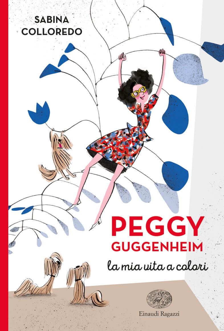 Peggy Guggenheim La mia vita a colori di Sabina Colloredo