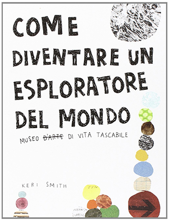 Come diventare un esploratore del mondo di Keri Smith