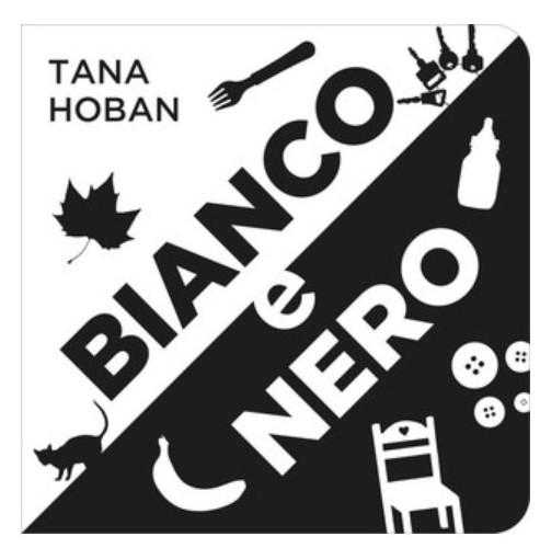 Bianco e nero di Tana Hoban