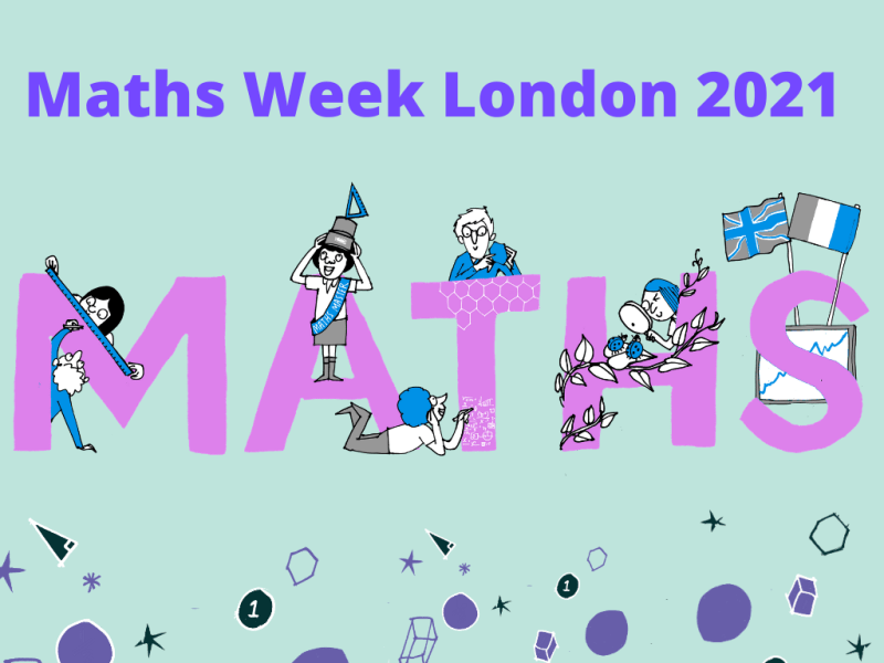 Maths Week London 28th June – 2nd July 2021 – School Maths Workshops