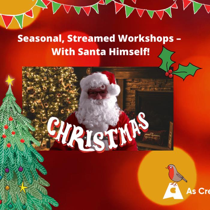 Christmas Workshops for Primary Schools – Seasonal, Streamed Workshops – With Santa Himself!