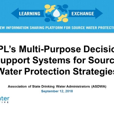 Multi Purpose Decision Support Systems for Source Water Protection Strategies