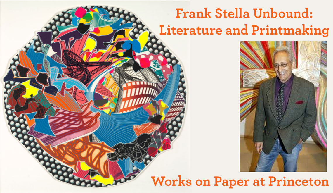 Frank Stella Unbound: Literature and Printmaking at Princeton