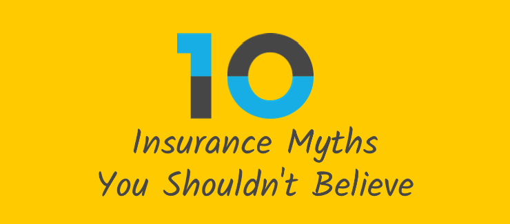 10 Insurance Myths