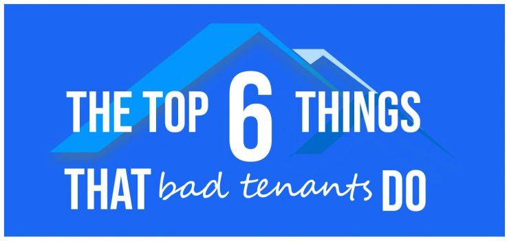 6 Things That Bad Tenants Do