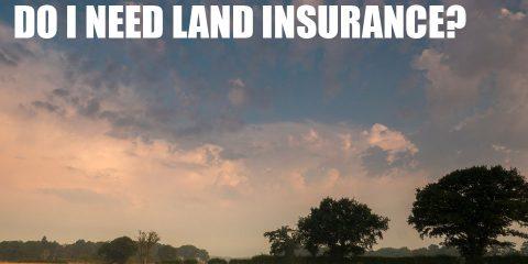 Do I Need Land Insurance