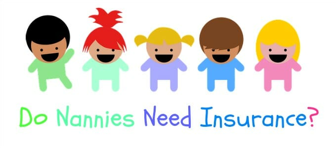 Do Nannies Need Insurance