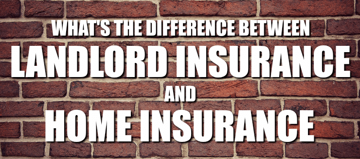 Landlord Insurance Vs Home Insurance