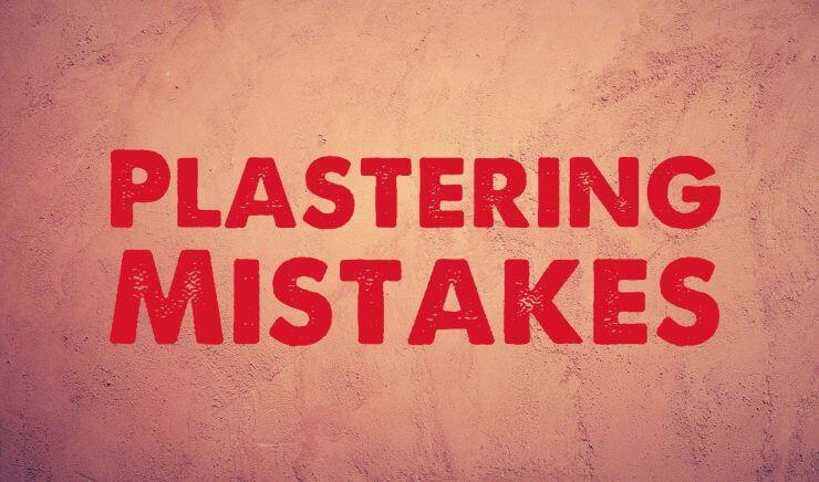 Plastering Mistakes