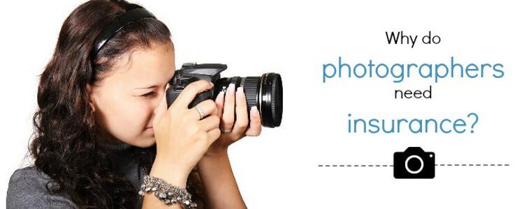 Why Do Photographers Need Insurance