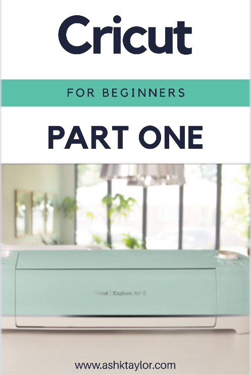 Cricut For Beginners Part One Just Ash