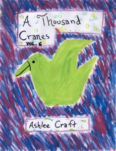 A Thousand Cranes, Volume 6 by Ashlee Craft