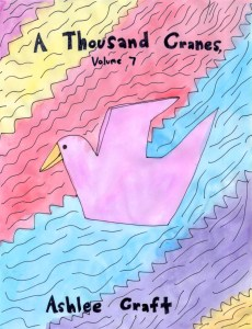A Thousand Cranes, Volume 7 by Ashlee Craft