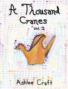 A Thousand Cranes, Volume 1 by Ashlee Craft