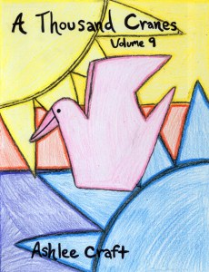 A Thousand Cranes, Volume 9 by Ashlee Craft