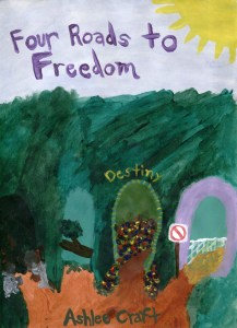 Four Roads to Freedom by Ashlee Craft