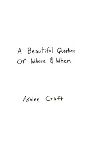 A Beautiful Question of Where & When by Ashlee Craft - Cover