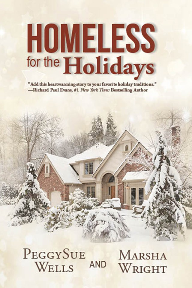 Homeless for the Holidays by PeggySue Wells & Marsha Wright