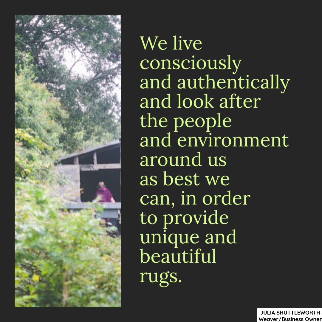 We live consciously and authentically and look after the people and environment around us as best we can, in order to provide unique and beautiful rugs.