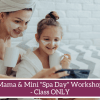 Mama & Mini Spa Day Beauty Workshop - class only