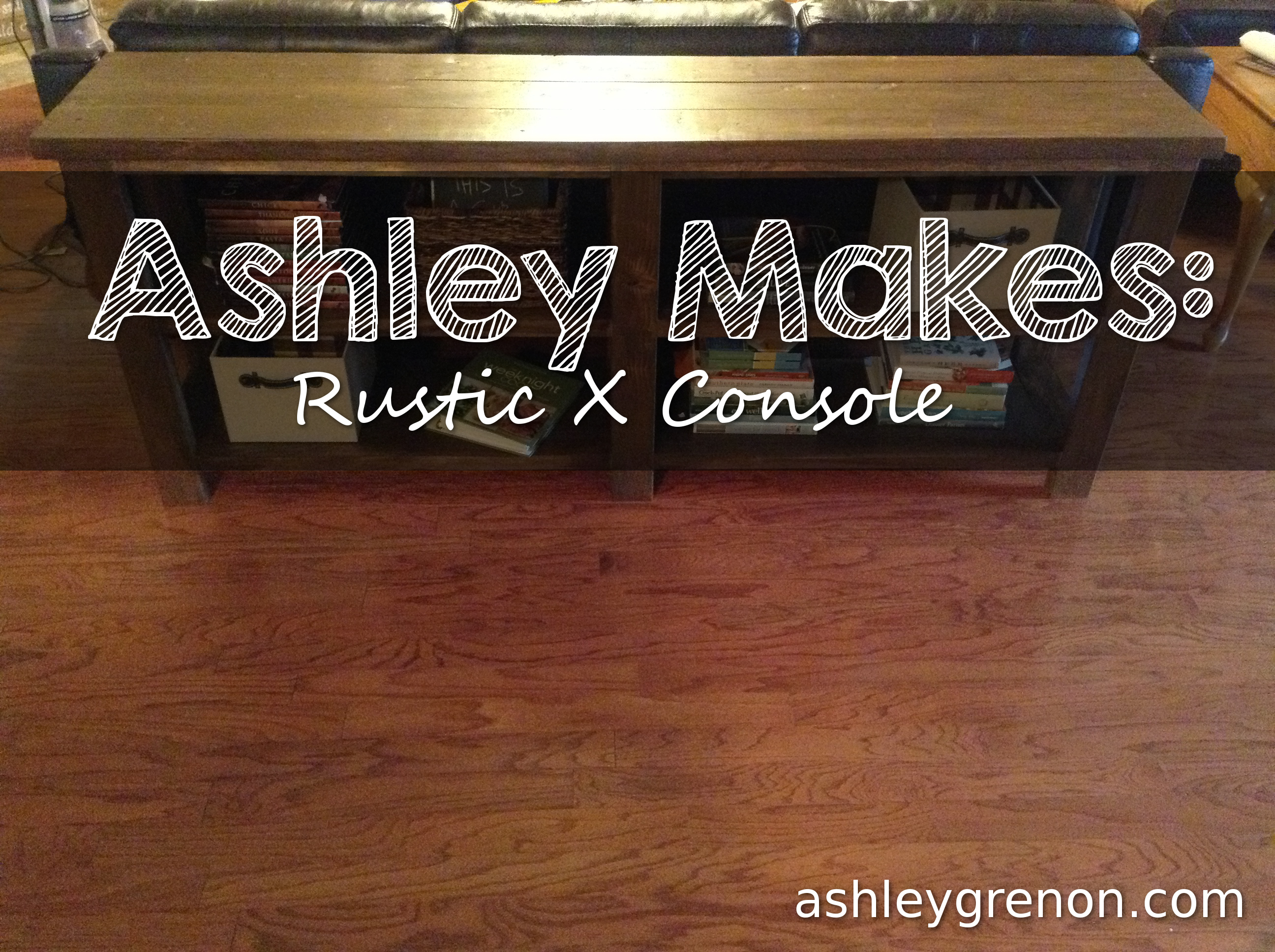 Diy Rustic X Console Plans By Ana White Handmade With Ashley
