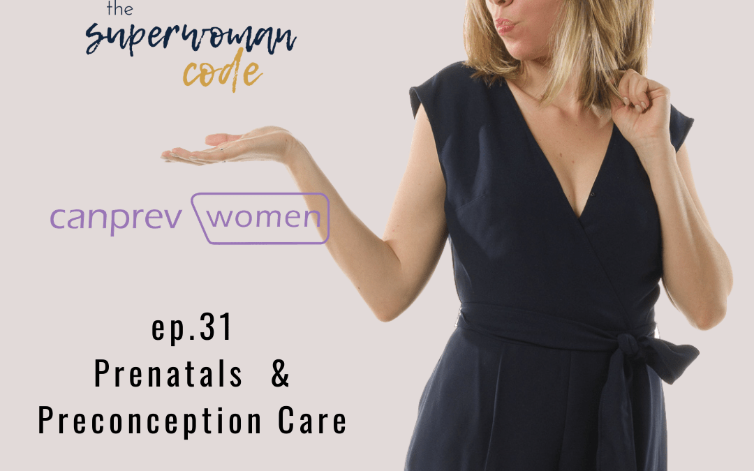 How To Choose A Prenatal Supplement; Sponsored by Canprev Women