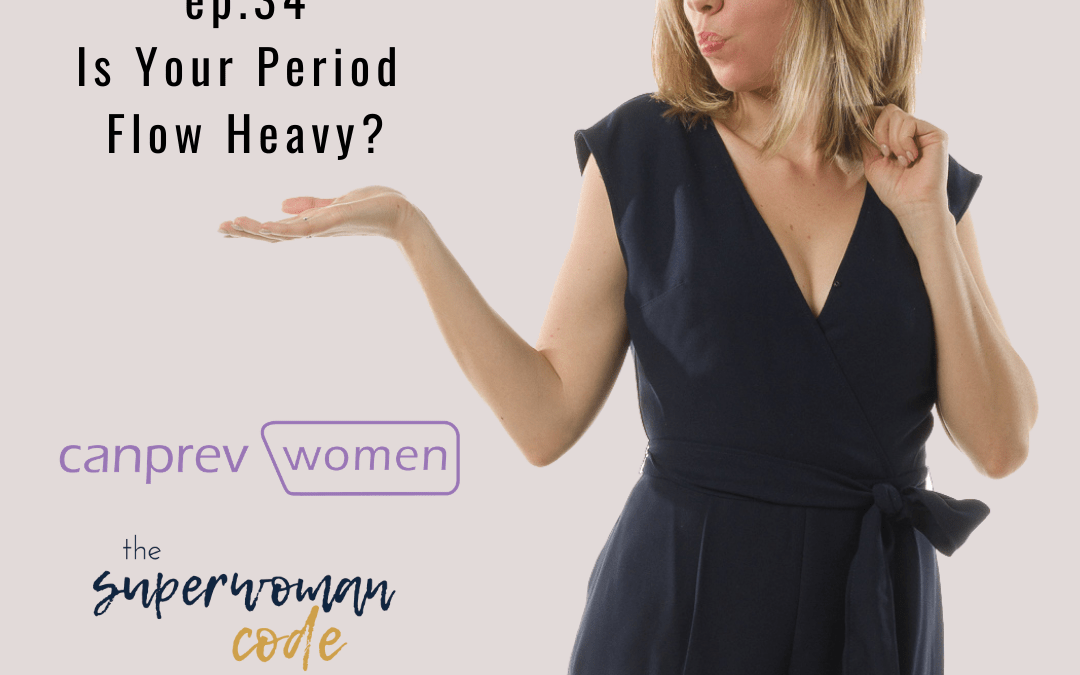 Is My Period Flow Heavy? Sponsored by CanPrev Women