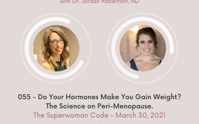 Ep 55: Do Your Hormones Make You Gain Weight? With Dr. Jordan Robertson, ND