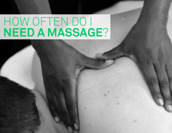 How often do I need a massage? Click through to find out