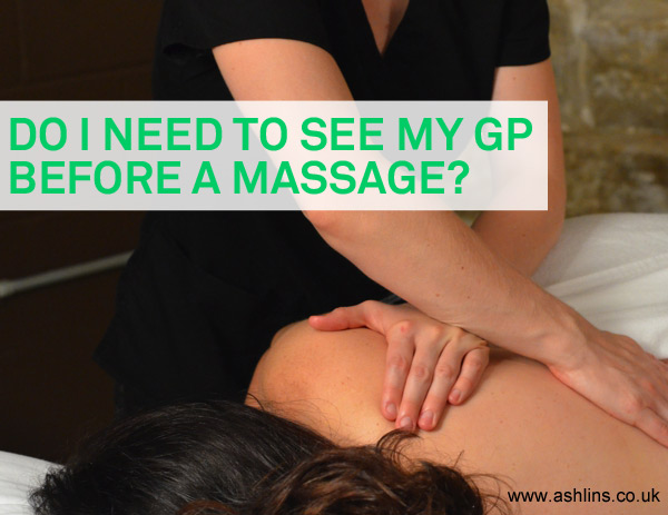 Do I need to see my GP before a Massage?