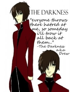 The Darkness...