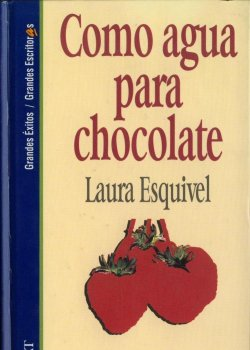 Como agua para chocolate - Laura Esquisel