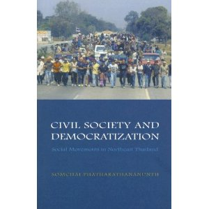 Civil Society And Democratization Social Movements in Northeast Thailand (Nias Monographs)