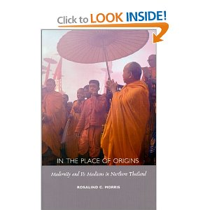 In the Place of Origins Modernity and Its Mediums in Northern Thailand (Body, Commodity, Text)