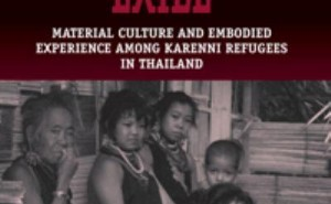 Materialising Exile Material Culture and Embodied Experience among Karenni Refugees in Thailand (Studies in Forced Migration)