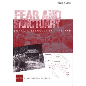 Fear and Sanctuary Burmese Refugees in Thailand (Studies on Southeast Asia, 32)