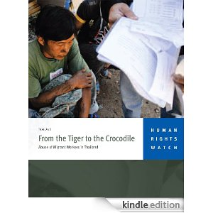 From the Tiger to the Crocodile Abuse of Migrant Workers in Thailand