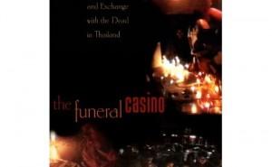 The Funeral Casino Meditation, Mas acre, and Exchange with the Dead in Thailand